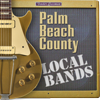 Palm Beach County Local Bands